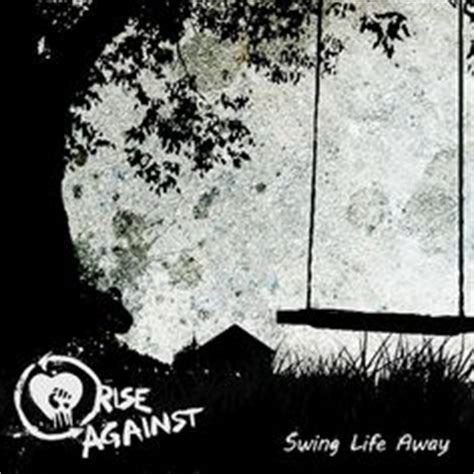 rise against swing away 1000 images about our song