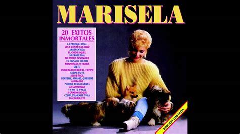 todas las canciones de marisela lista de canciones todas las canciones de marisela la pareja ideal lp sin l