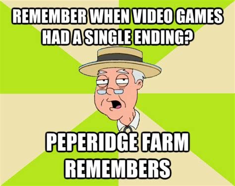 Pepperidge Farm Meme - remember when video games had a single ending peperidge