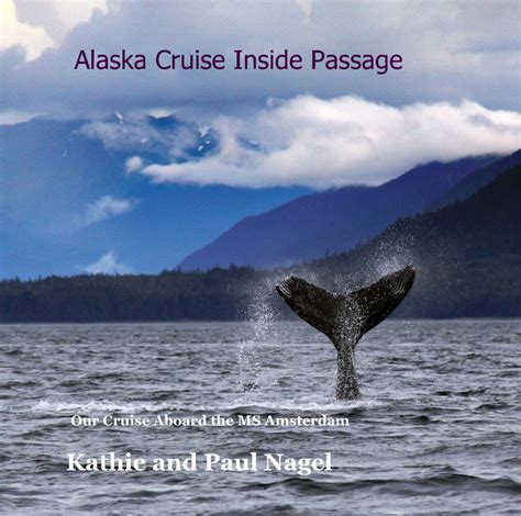 Travel Cajon By Md Store alaska cruise inside passage by kathie and paul nagel