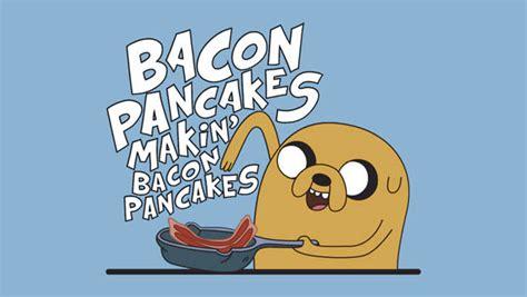 Kaos Adventure Time Bacon Pancakes bacon pancakes make them bacon pancakes