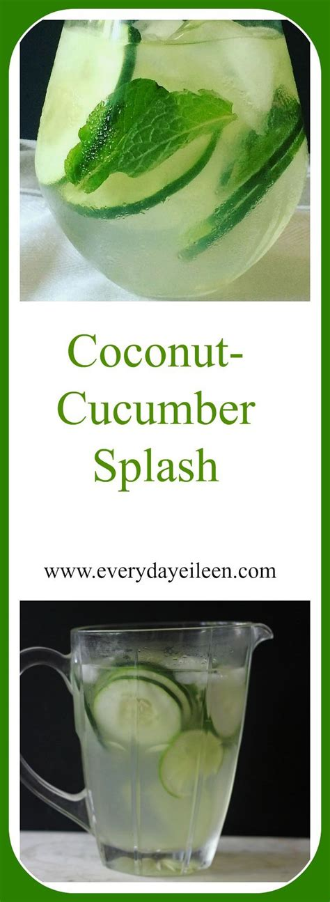 Juice Detox Coconut Water by Coconut Cucumber Splash Recipe Agaves And