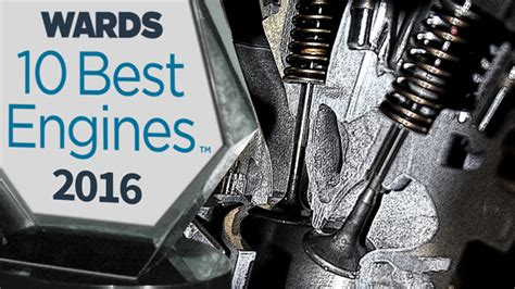 best engine 2016 wards 10 best engines wardsauto content about