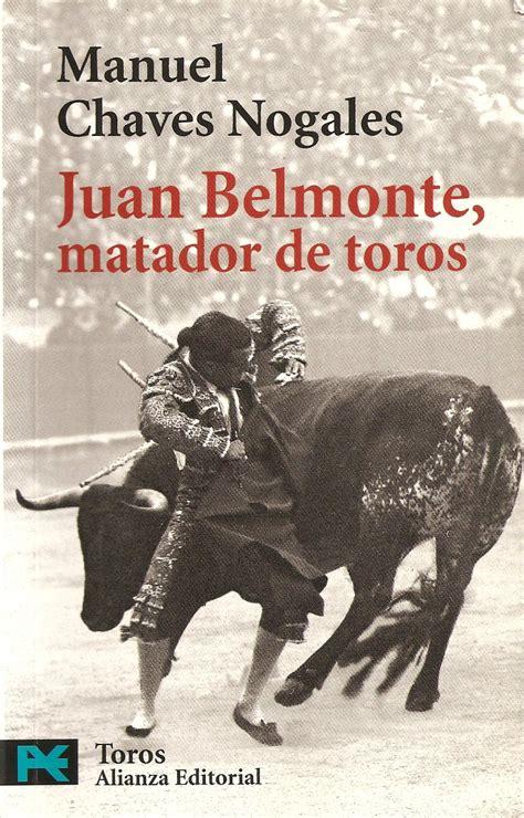 libro juan belmonte matador de juan belmonte matador de toros hombre en camino