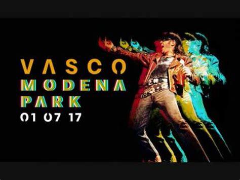Non Mi Va Vasco by Vasco Modena Park 01 07 2017 Non Mi Va