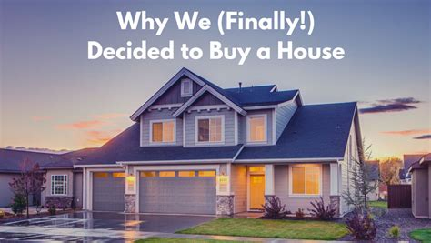 Why We Finally Decided To Buy A House Mom And Dad Money
