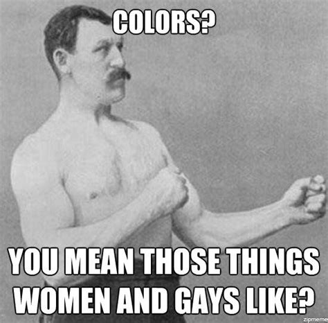 Overly Manly Man Meme - best of the overly manly man meme weknowmemes