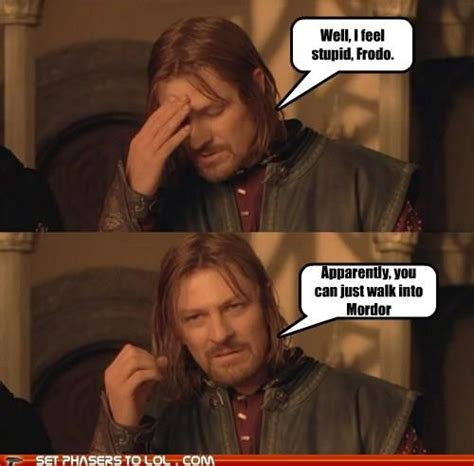 Boromir Meme - 17 best images about one does not simply on pinterest