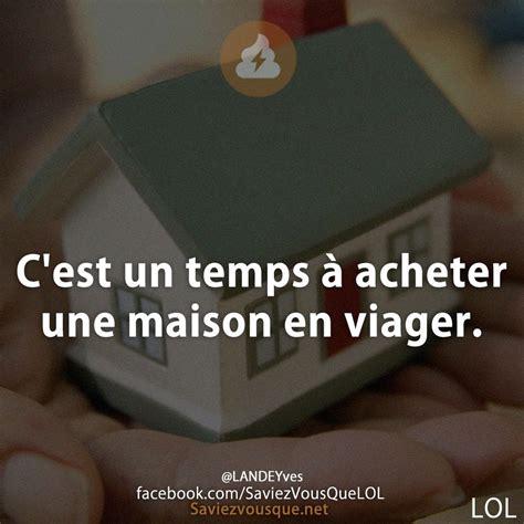 Comment Acheter Une Maison En Viager 3203 by C Est Un Temps 224 Acheter Une Maison En Viager Saviez