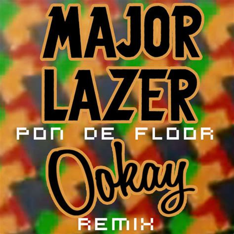 Pon De Floor by Major Lazer Pon De Floor Ookay Remix Free