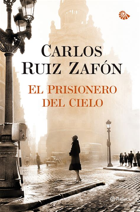 libro el prisionero del cielo el prisionero del cielo el cementerio de los libros olvidados 3 ruiz zaf 211 n carlos sinopsis