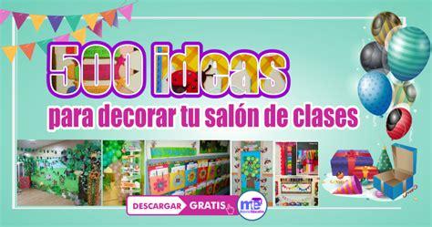 ideas para decorar un salon de sexto grado 500 ideas para decorar tu sal 243 n de clases