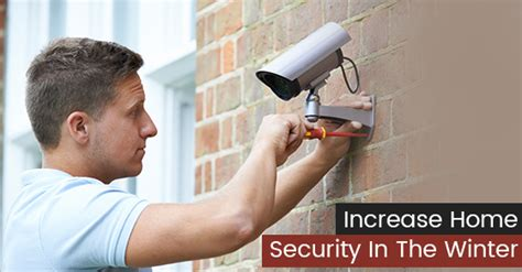 how to increase your home s security in the winter
