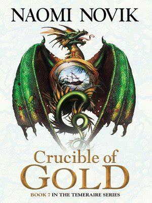 Crucible Of Gold 1 temeraire series 183 overdrive rakuten overdrive ebooks