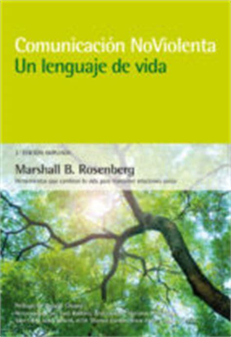 comunicacion no violenta un 987218349x comunicacion no violenta un lenguaje de vida marshall b rosenberg comprar libro 9788415053668