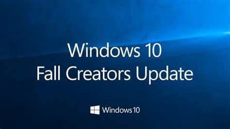 Windows 10 Fall Creators Update Top 10 New Features | what we know about the windows 10 fall creators update