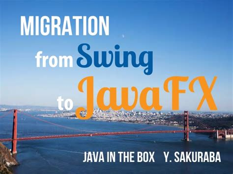 javafx in swing migration from swing to javafx