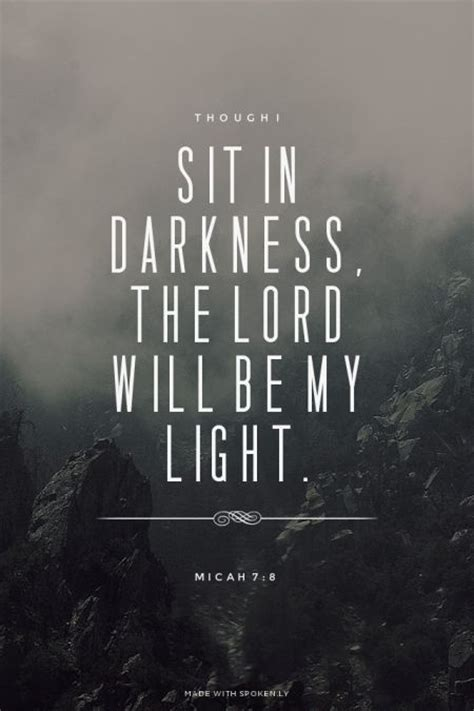 scripture about being the light day 83 christian quotes though i sit in darkness the