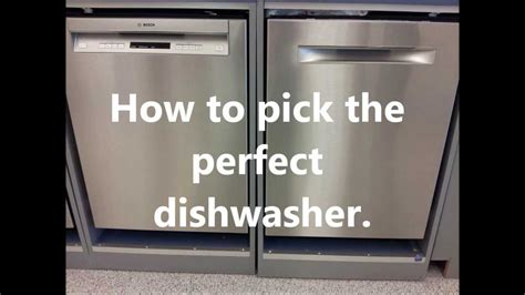 what is the best dishwasher how to choose the right dishwasher what is the best