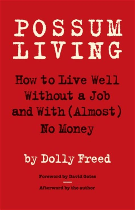Get Books For Free Well Almost by Possum Living How To Live Well Without A And With