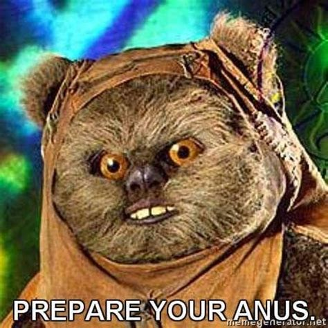Anus Memes - prepare your anus know your meme