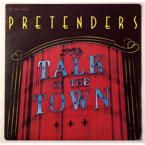 Talk Of The Town 29 3 16 pretenders talk of the town 1980 in