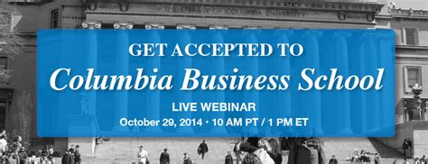 Getting Into Columbia Mba by Get Accepted To Columbia Business School