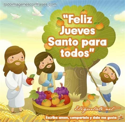 imagenes de feliz lunes santo feliz jueves santo para todos im 225 genes con frases