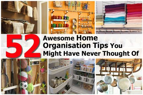 52 awesome home organization tips you might never