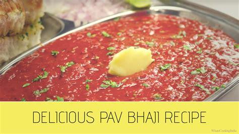 indian pav recipe delicious pav bhaji recipe how to cook pav bhaji