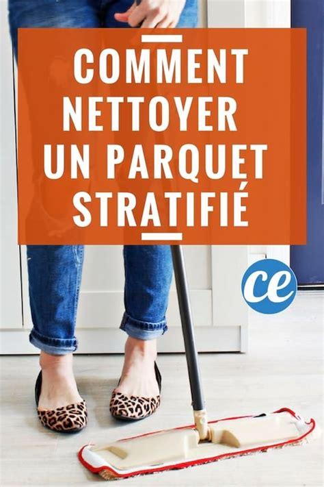 Comment Nettoyer Un Parquet 3462 by Comment Nettoyer Un Parquet Stratifi 233 Comme Un Pro Sans