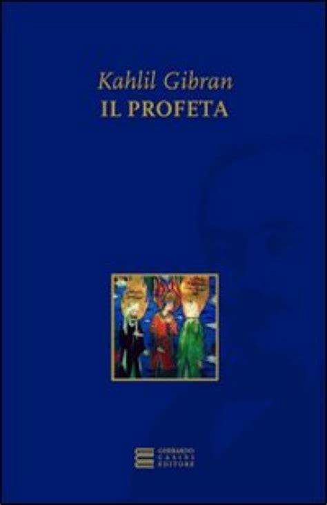 libro il profeta dellincubo il profeta kahlil gibran libro mondadori store