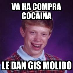 Meme Generator Dan Deacon - meme bad luck brian va ha compra cocaina le dan gis