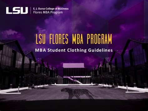 Lsus Mba Leadership by Lsu Flores Mba Student Clothing Guidelines