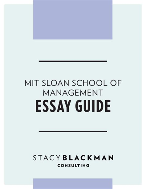 Mit Sloan Mba Application Essay by Mit Sloan School Of Management Essay Guide
