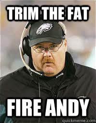 Andy Reid Meme - trim the fat fire andy fire andy reid quickmeme