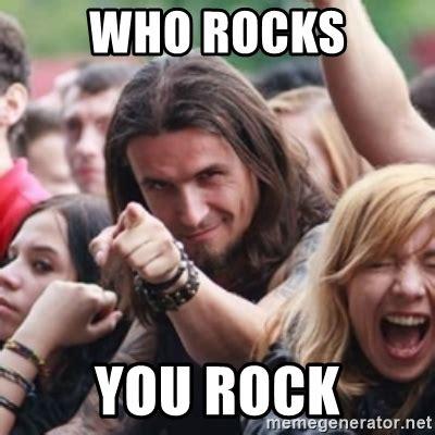 You Rock Meme - who rocks you rock ridiculously photogenic metalhead