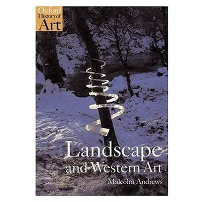 landscape and western art landscape and western art oxford history of art malcolm andrews 9780192842336