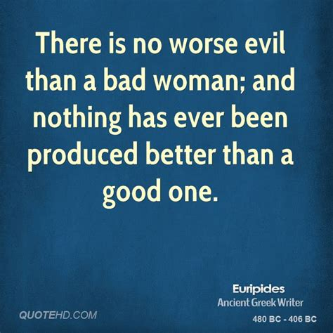 Whats Worse Than In by Quotes There Is No Or Evil Quotesgram