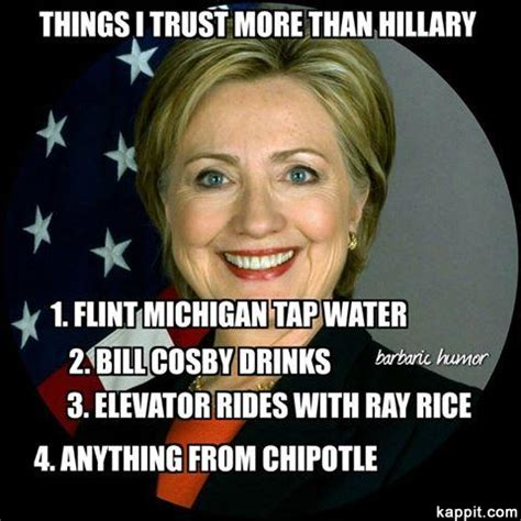 Hillary Memes - things i trust more than hillary 1 flint michigan tap