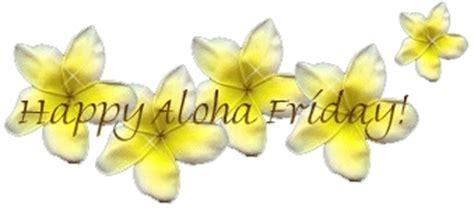 happy aloha friday friday myniceprofilecom