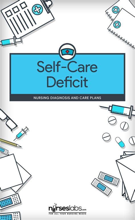 care deficit nursing diagnosis care plan nurseslabs self care deficit care plans activities and activities