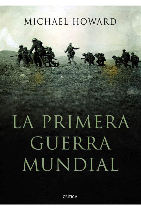 hart gilbert howard hardach cuatro libros titulados la primera guerra mundial afectos