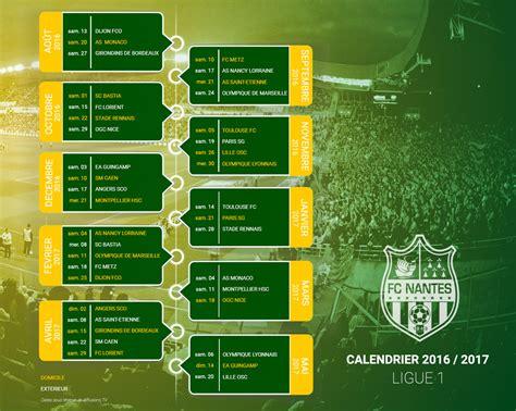 Calendrier Ligue 1 2016 Nantes Saison 2016 2017 Le Calendrier Complet Du Fc Nantes