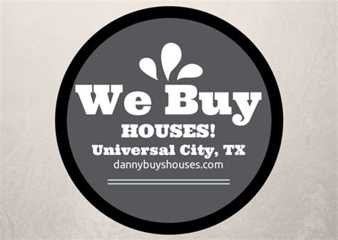 texas buy house we buy houses in universal city texas danny buys houses blog