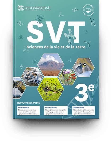 libro svt 5e 4e 3e lelivrescolaire fr manuels num 233 riques pour le coll 232 ge