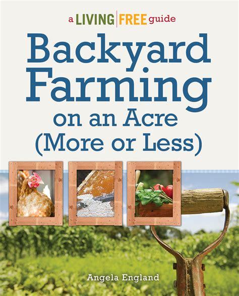 backyard farming on an acre backyard farming
