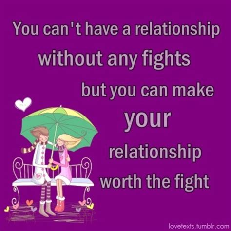 7 Fights You May Had by You Can T A Relationship Without Any Fights Quotes