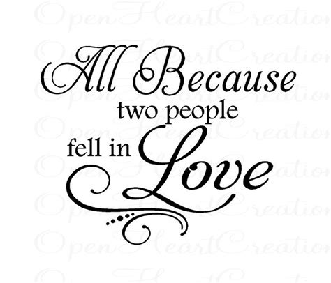 All Because Two People Fell In Love Wall Sticker all because two people fell in love vinyl wall decal