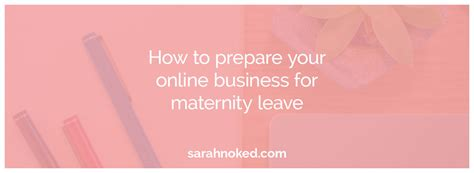 how long is the maternity leave in the philippines how to prepare your online business for maternity leave